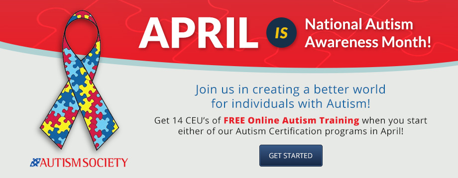 April is National Autism Awareness Month. Get free training with your certification