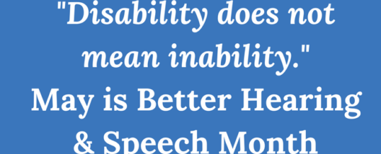 The Magic of Better Speech & Hearing Month