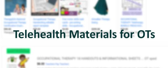 Telehealth Materials for Occupational Therapists- What to do?