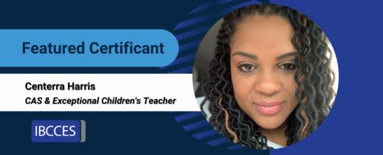 Featured Certificant: Centerra Harris